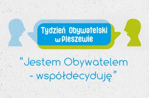 Tydzień Obywatelski w Pleszewie
